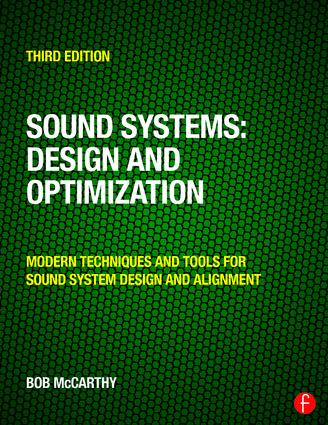 Sound Systems: Design and Optimization 3rd edition by Bob McCarthy